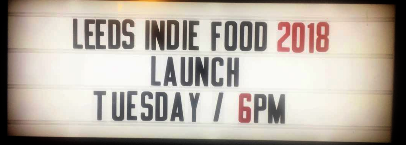 180413 Leeds Indie Food Screen Shot 2018 04 11 At 13 20 05