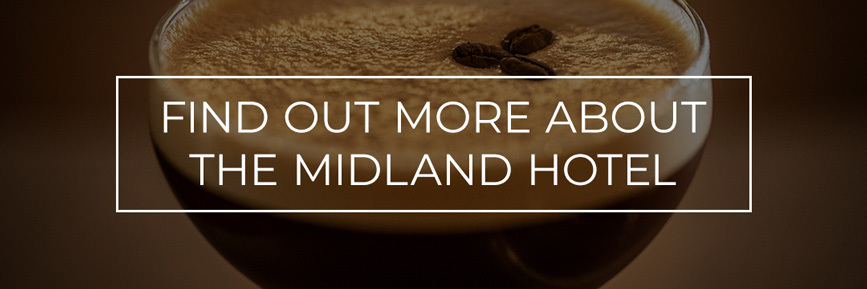 Find out more about The Midland Hotel